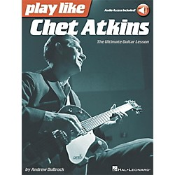 Hal Leonard Play Like Chet Atkins - The Ultimate Guitar Lesson Book with Online Audio Tracks (121952)