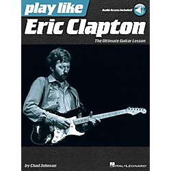 Hal Leonard Play Like Eric Clapton - The Ultimate Guitar Lesson Book with Online Audio Tracks (121953)