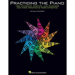 Hal Leonard Practicing The Piano: How Students, Parents, and Teachers Can Make Practicing More Effective (296801)