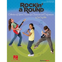 Hal Leonard Rockin' a Round - Collection of Upbeat Rounds for Classroom and Performance Teacher's Edition (9971291)