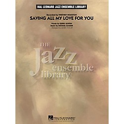 Hal Leonard Saving All My Love For You - The Jazz Essemble Library Series Level 4 (7011949)