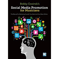 Hal Leonard Social Media Promotions for Musicians A Manual for Marketing Yourself Your Band & Your Music Online (126957)