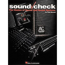 Hal Leonard Sound Check Book - The Basics of Sound and Sound Systems (330118)