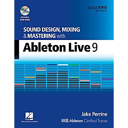 Hal Leonard Sound Design, Mixing, and Mastering with Ableton Live 9 - Quick Pro Guides Series Book/DVD-ROM (122311)