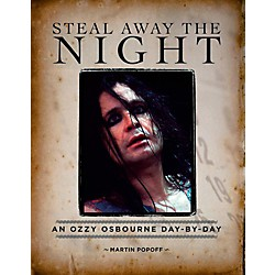 Hal Leonard Steal Away The Night: An Ozzy Osbourne Day-By-Day (123694)