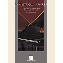 Hal Leonard Symmetrical Warm-Ups - Short Daily Exercises To Build Flexibility And Strength (296812)