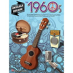 Hal Leonard The 1960s - The Ukulele Decade Series (114554)