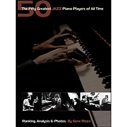 Hal Leonard The 50 Greatest Jazz Piano Players Of All Time (331160)