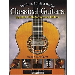 Hal Leonard The Art And Craft Of Making Classical Guitars (332867)