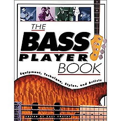 Hal Leonard The Bass Player Book: Equipment, Technique, Styles, and Artists (330487)