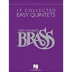 Hal Leonard The Canadian Brass: 17 Collected Easy Quintets Songbook - Trombone (50486951)