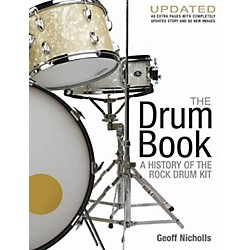 Hal Leonard The Drum Book - A History of the Rock Drum Kit Revised And Updated Edition (331993)