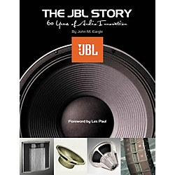 Hal Leonard The JBL Story - Sixty Years of Audio Innovation Book (331423)