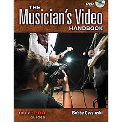 Hal Leonard The Musician's Video Handbook: A Guide To Making Every Video That A Musician Needs (332901)