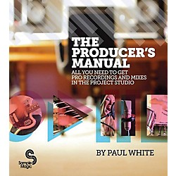 Hal Leonard The Producer's Manual - All You Need To Get Pro Recordings And Mixes In The Project Studio (333751)