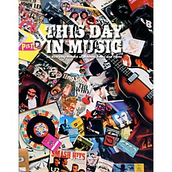 Hal Leonard This Day In Music - An Everyday Record Of Musical Feats And Facts (336323)