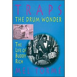 Hal Leonard Traps - The Drum Wonder - The Life Of Buddy Rich Hard Cover Book (330337)
