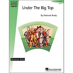 Hal Leonard Under The Big Top Early Intermediate Level 4 Showcase Solos Hal Leonard Student Piano Library (296604)