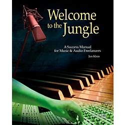 Hal Leonard Welcome To The Jungle - A Success Manual For Music And Audio Freelancers (333848)