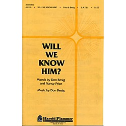 Hal Leonard Will We Know Him? SATB (35025906)