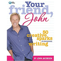 Hal Leonard Your Friend, John - 50 Creative Sparks to Encourage Writing by John Jacobson Book/Enhanced CD (118550)