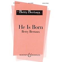 Boosey and Hawkes He Is Born (Il est né le Divin Enfant) Unison Treble arranged by Betty Bertaux