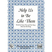 Shawnee Press Help Us to Be Like Them SATB composed by Don Besig