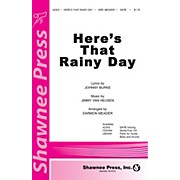 Shawnee Press Here's That Rainy Day SATB arranged by Darmon Meader