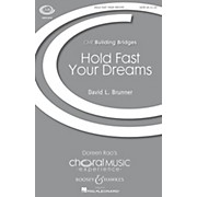 Boosey and Hawkes Hold Fast Your Dreams (CME Building Bridges) SATB composed by David Brunner