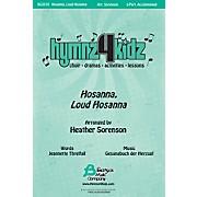Fred Bock Music Hosanna, Loud Hosanna (Hymnz 4 Kidz Series) 2-Part arranged by Heather Sorenson