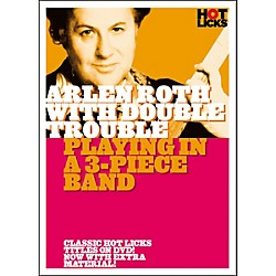 Hot Licks Arlen Roth with Double Trouble: Playing in a 3-Piece Band DVD (14025724)