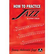 JodyJazz How To Practice Jazz