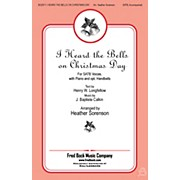 Fred Bock Music I Heard the Bells On Christmas Day SATB arranged by Heather Sorenson