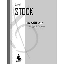 Lauren Keiser Music Publishing In Still Air for Flute and Percussion - Two Performance Scores LKM Music Series Composed by David Stock