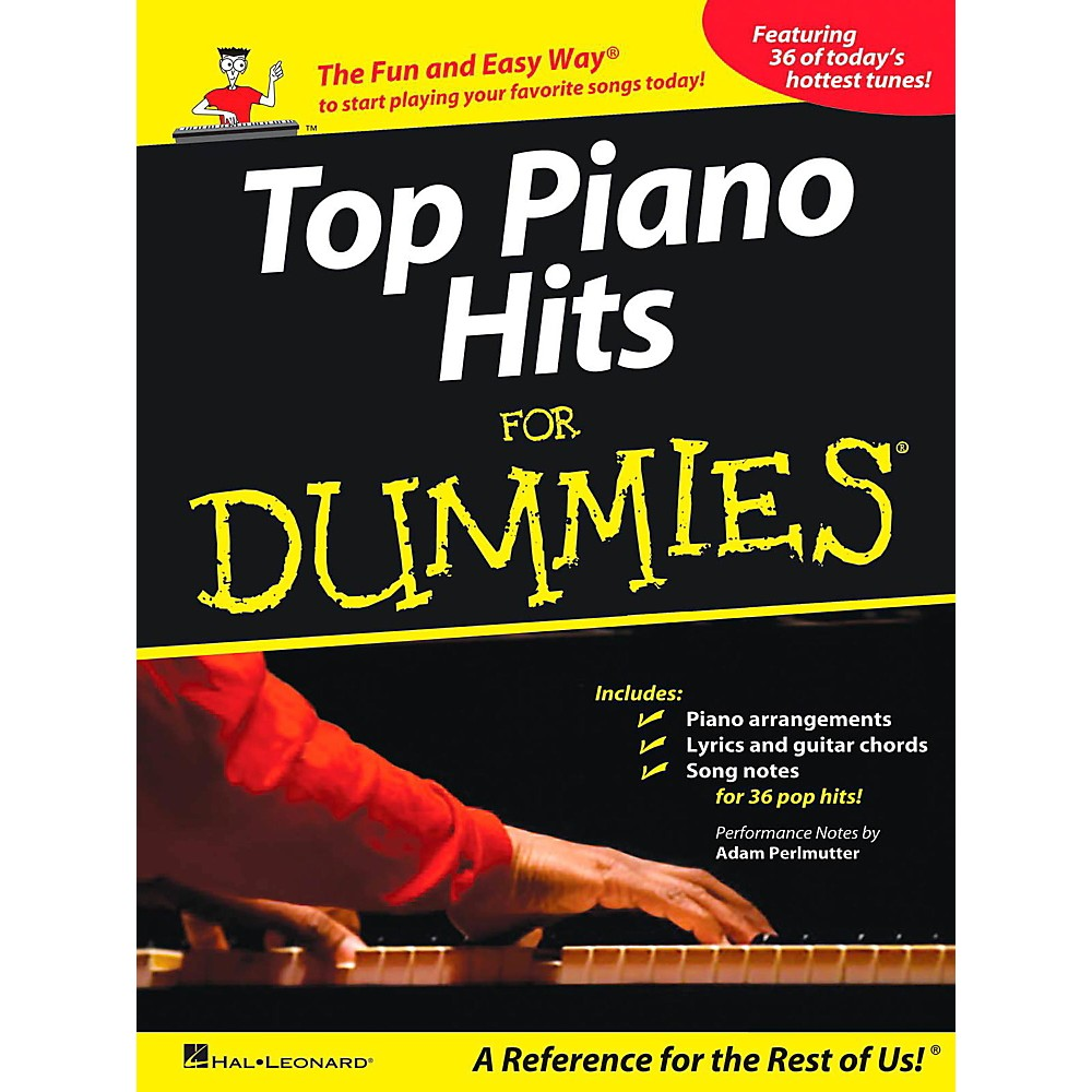 Hal Leonard Top Piano Hits For Dummies - The Fun and Easy WayA A to Start Playing Your Favorite Songs Today!