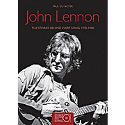 Hal Leonard John Lennon The Stories Behind Every Song 1970 - 1980