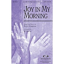 Integrity Choral Joy in My Morning SATB Arranged by BJ Davis
