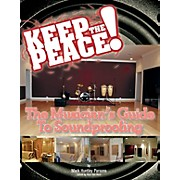 Modern Drummer Keep the Peace! (The Musician's Guide to Soundproofing) Written by Mark Parsons