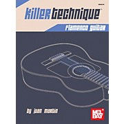 Mel Bay Killer Technique: Flamenco Guitar