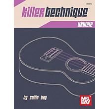 Mel Bay Killer Technique: Ukulele