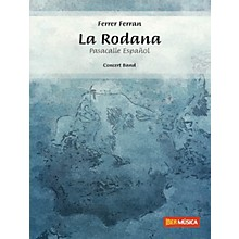 De Haske Music La Rodana (Pasacalle Español) Concert Band Level 3 Composed by Ferrer Ferran