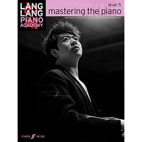 Faber Music LTD Lang Lang Piano Academy: Mastering the Piano Level 5 Book-thumbnail