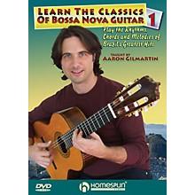 Homespun Learn the Classics of Bossa Nova Guitar DVD One Homespun Tapes Series DVD Written by Aaron Gilmartin