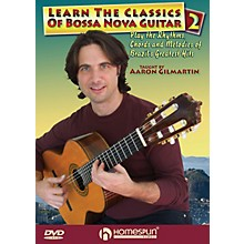 Homespun Learn the Classics of Bossa Nova Guitar DVD Two Homespun Tapes Series DVD Written by Aaron Gilmartin