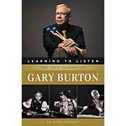 Berklee Press Learning to Listen: The Jazz Journey of Gary Burton Berklee Press Series Softcover Written by Gary Burton