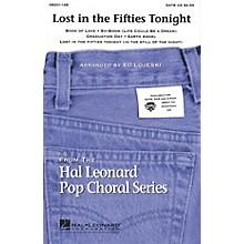Hal Leonard Lost in the Fifties Tonight (Medley) 2-Part Arranged by Ed Lojeski