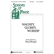 Fred Bock Music Magnify, Glorify, Worship SATB composed by Dana Wilson