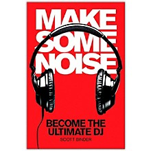 Hal Leonard Make Some Noise - Become The Ultimate DJ (Book/DVD)