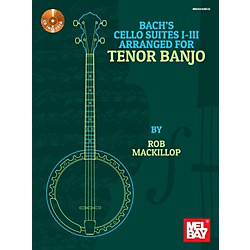 Mel Bay Bach's Cello Suites I-III Arranged for Tenor Banjo (9780786685592)