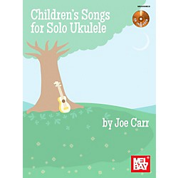 Mel Bay Children's Songs for Solo Ukulele (30094BCD)
